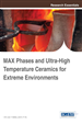 MAX Phases and Ultra-High Temperature Ceramics for Extreme Environments