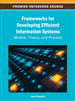 Frameworks for Developing Efficient Information Systems: Models, Theory, and Practice