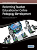 Reforming Teacher Education for Online Pedagogy Development