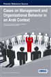 Cases on Management and Organizational Behavior in an Arab Context