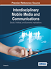 Interdisciplinary Mobile Media and Communications: Social, Political, and Economic Implications
