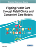 Flipping Health Care through Retail Clinics and Convenient Care Models