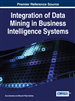 Integration of Data Mining in Business Intelligence Systems
