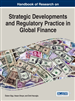 Handbook of Research on Strategic Developments and Regulatory Practice in Global Finance
