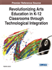 Revolutionizing Arts Education in K-12 Classrooms through Technological Integration