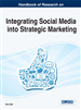 Handbook of Research on Integrating Social Media into Strategic Marketing