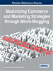 Maximizing Commerce and Marketing Strategies through Micro-Blogging