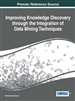 Improving Knowledge Discovery through the Integration of Data Mining Techniques