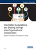 Information Acquisitions and Sharing through Inter-Organizational Collaboration: Impacts of Business Performance in China