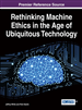 Rethinking Machine Ethics in the Age of Ubiquitous Technology