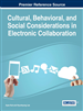 Cultural, Behavioral, and Social Considerations in Electronic Collaboration