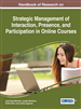 Handbook of Research on Strategic Management of Interaction, Presence, and Participation in Online Courses