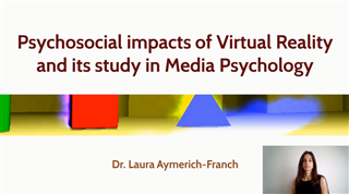 Psychosocial Impacts of Virtual Reality and its Study in Media Psychology