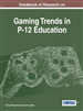 Handbook of Research on Gaming Trends in P-12 Education