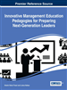 Innovative Management Education Pedagogies for Preparing Next-Generation Leaders