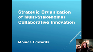 Strategic Organization of Multi-Stakeholder Collaborative Innovation