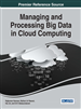 Managing and Processing Big Data in Cloud Computing