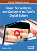 Power, Surveillance, and Culture in YouTube™'s Digital Sphere