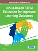 Handbook of Research on Cloud-Based STEM Education for Improved Learning Outcomes
