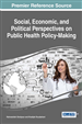 Social, Economic, and Political Perspectives on Public Health Policy-Making
