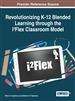 Revolutionizing K-12 Blended Learning through the i²Flex Classroom Model