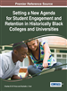 Setting a New Agenda for Student Engagement and Retention in Historically Black Colleges and Universities