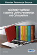Technology-Centered Academic Library Partnerships and Collaborations