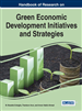 Handbook of Research on Green Economic Development Initiatives and Strategies