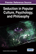 Seduction in Popular Culture, Psychology, and Philosophy