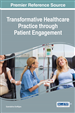 Transformative Healthcare Practice through Patient Engagement