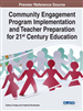 Community Engagement Program Implementation and Teacher Preparation for 21st Century Education