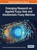 Emerging Research on Applied Fuzzy Sets and Intuitionistic Fuzzy Matrices