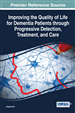 Improving the Quality of Life for Dementia Patients through Progressive Detection, Treatment, and Care
