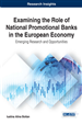 Examining the Role of National Promotional Banks in the European Economy: Emerging Research and Opportunities