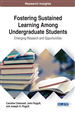 Fostering Sustained Learning Among Undergraduate Students: Emerging Research and Opportunities