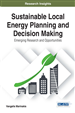 Sustainable Local Energy Planning and Decision Making: Emerging Research and Opportunities