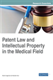 Patent Law and Intellectual Property in the Medical Field
