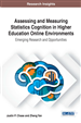 Assessing and Measuring Statistics Cognition in Higher Education Online Environments: Emerging Research and Opportunities