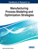 Handbook of Research on Manufacturing Process Modeling and Optimization Strategies