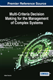 Multi-Criteria Decision Making for the Management of Complex Systems