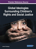 Global Ideologies Surrounding Children's Rights and Social Justice