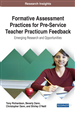 Formative Assessment Practices for Pre-Service Teacher Practicum Feedback: Emerging Research and Opportunities