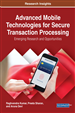 Advanced Mobile Technologies for Secure Transaction Processing: Emerging Research and Opportunities