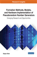 Formation Methods, Models, and Hardware Implementation of Pseudorandom Number Generators: Emerging Research and Opportunities