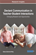 Deviant Communication in Teacher-Student Interactions: Emerging Research and Opportunities