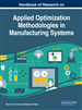 Handbook of Research on Applied Optimization Methodologies in Manufacturing Systems