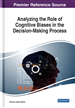 Analyzing the Role of Cognitive Biases in the Decision-Making Process