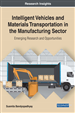 Intelligent Vehicles and Materials Transportation in the Manufacturing Sector: Emerging Research and Opportunities