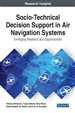 Socio-Technical Decision Support in Air Navigation Systems: Emerging Research and Opportunities