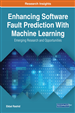 Enhancing Software Fault Prediction With Machine Learning: Emerging Research and Opportunities